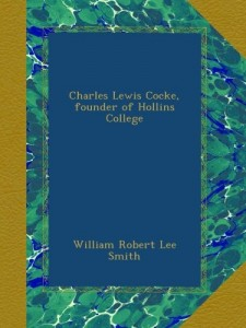 Charles Lewis Cocke, founder of Hollins College