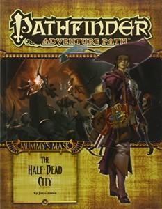 Pathfinder Adventure Path: Mummy's Mask Part 1 – The Half-Dead City