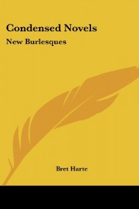 Condensed Novels: New Burlesques