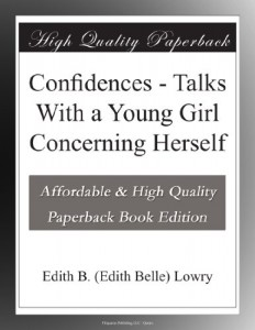 Confidences – Talks With a Young Girl Concerning Herself