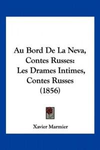 Au Bord De La Neva, Contes Russes: Les Drames Intimes, Contes Russes (1856) (French Edition)