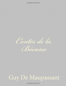 Contes de la Bécasse (French Edition)