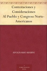 Contestaciones y Consideraciones Al Pueblo y Congreso Norte-Americanos (Spanish Edition)