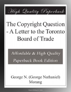 The Copyright Question – A Letter to the Toronto Board of Trade