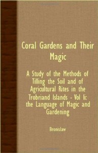 Coral Gardens and Their Magic – A Study of the Methods of Tilling the Soil and of Agricultural Rites in the Trobriand Islands – Vol II: The Language O