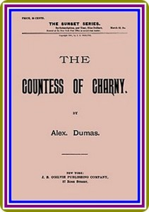 The Countess of Charny or, The Execution of King Louis XVI by Alexandre Dumas (pere)