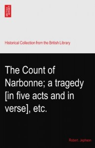 The Count of Narbonne; a tragedy [in five acts and in verse], etc.