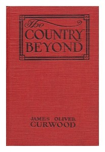 The Country Beyond;: A Romance of the Wilderness,