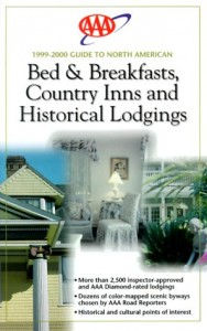 AAA 1999 N. American B&B Country Inns & Historical Lodgings (Aaa Guide to North American Bed and Breakfasts)